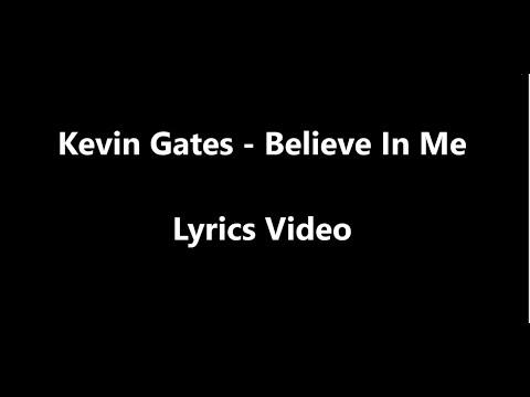 Kevin Gates Believe In Me Lyrics Video Youtube