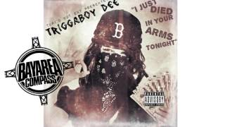 TriggaBoy Dee - I Just Died In Your Arms Tonight [BayAreaCompass]