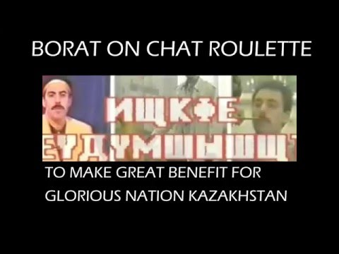 Borat On Chat Roulette To Make Great Benefit For Glorious Nation Kazakhstan (Impersonation)
