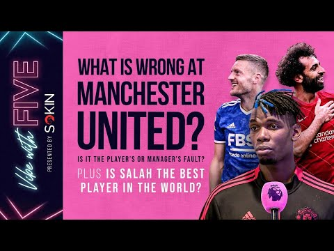 What's Wrong At Manchester United? | Is Salah The Best Player In The World? | Vibe With FIVE