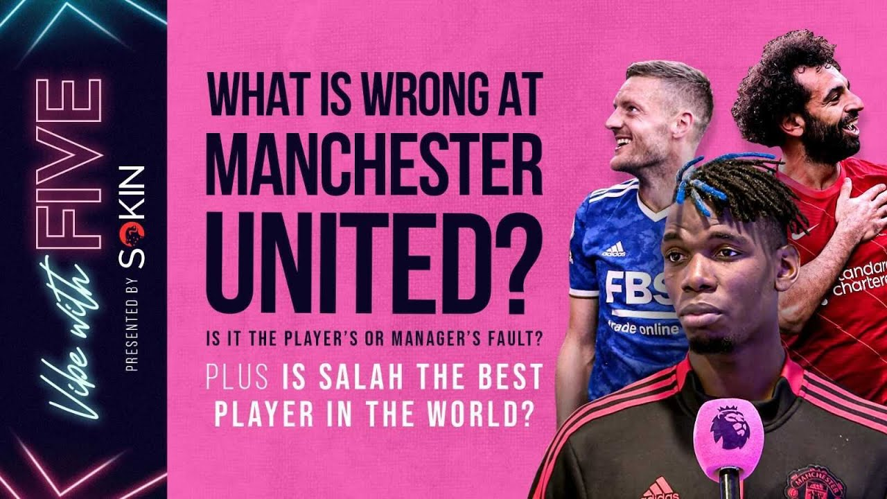 Download What's Wrong At Manchester United? | Is Salah The Best Player In The World? | Vibe With FIVE