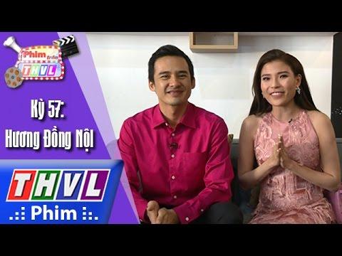 THVL | Phim trên THVL - Kỳ 57: Hương Đồng Nội: Trò chuyện cùng cặp đôi Lương Thế Thành - Thúy Diễm