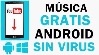 Descargar Musica Gratis en el Celular - Móvil Android | Sin virus | 2016 |