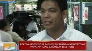 UB: Apat na hotspot sa Taguig, binabantayan ngayong papalapit ang barangay elections
