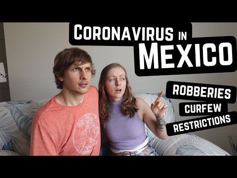 How COVID-19 is Affecting Mexico [MAJOR UPDATES]