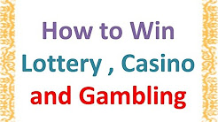How to win Lottery , Casino and Gambling