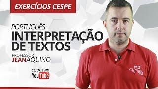 Português: Interpretação de Textos - Exercícios CESPE - Prof Jean Aquino