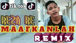 DJ MAAFKANLAH REMIX REZA RE TERBARU PALING KEREN