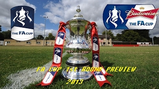 Budweiser The FA Cup 1st round 2013 The weekend  Preview 11 November 2013
