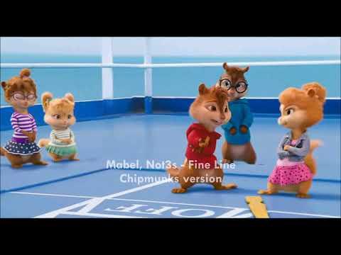 Mabel, Not3s - Fine Line [Chipmunks Version]