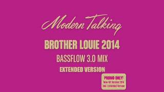 Modern Talking. Brother Louie 2014 Bassflow 3.0 Extended Mix