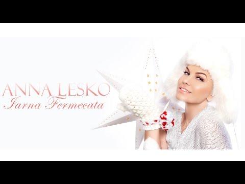 Anna Lesko - Iarna fermecata (Official Video Lyrics)