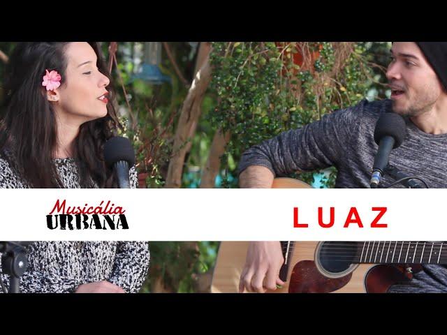 Luaz - Flora | Musicália Urbana
