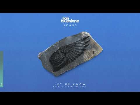ilan Bluestone feat. Giuseppe De Luca - Let Me Know