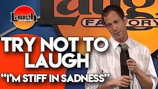 Try Not to Laugh   I'm Stiff in Sadness   Laugh Factory Stand Up Comedy
