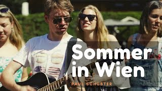 Paul Schuster - Sommer in Wien [Official Video]
