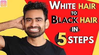 White Hair to Black Hair Naturally in 5 Steps (100% Guaranteed Ayurvedic Routine)