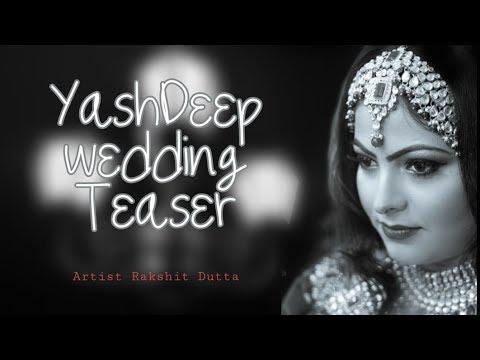 YashDeep Wedding Teaser | Artist Rakshit Dutta | CL!CK |