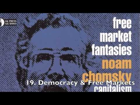 Noam Chomsky - Free Market Fantasies - Capitalism In The Real World