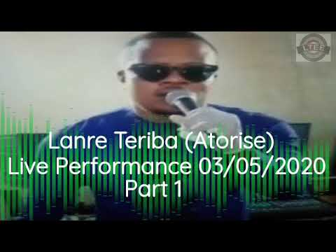 Download Lanre Teriba (Atorise) - Live on Facebook 03/05/20 : Part 1