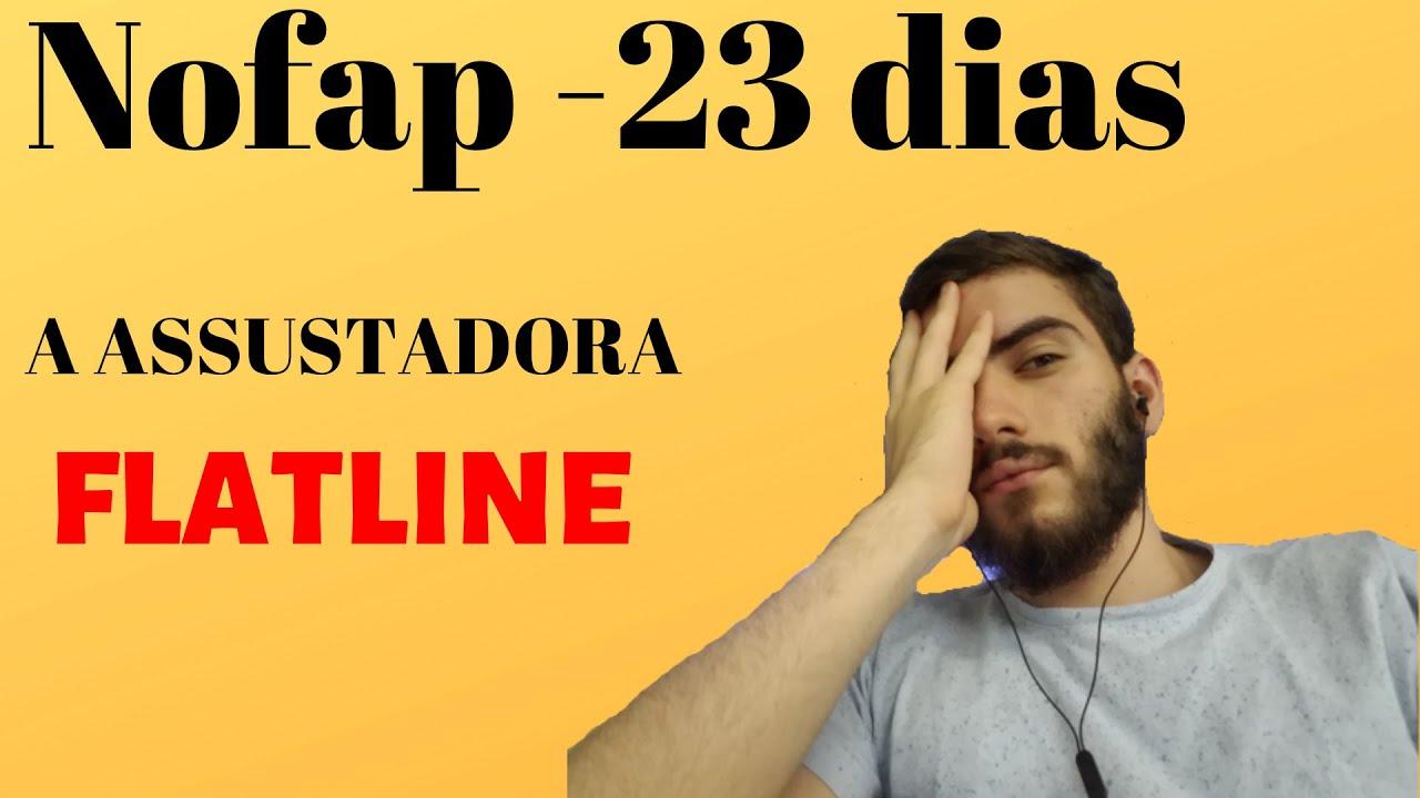 NOFAP 23 dias - FLATLINE , Perdi os benefícios? - YouTube