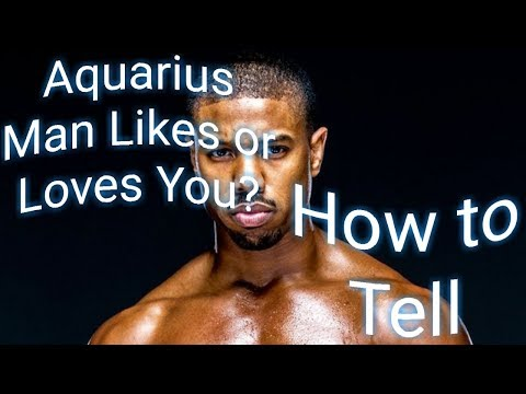 Aquarius Man Likes Or Loves You?  Tips On How To Tell