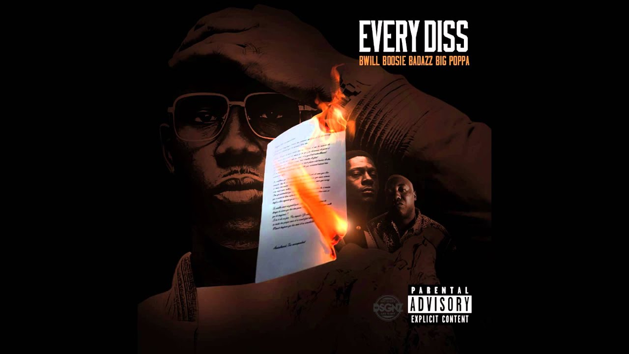B Will Every Diss Ft  Boosie Badazz & Big Poppa