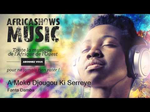 A Moko Djougou Ki Serreye - Fanta Damba