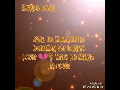Azal Se Mohabbat Ki Dushman Hai Duniya Kabhi Do Dilo Ko Milne Na Degi Best Song