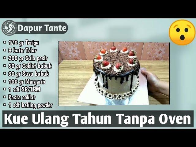 Cara Membuat Kue Ulangtahun Sendiri Tanpa Oven