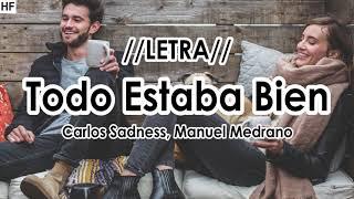 Todo estaba bien - Carlos Sadness, Manuel Medrano // LETRA