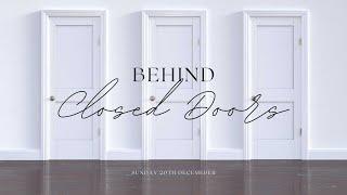 Sunday 20th December: Behind Closed Doors