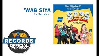 """The official lyric video of """"Wag Sya"""" by Ex Battalion. From the upc..."""