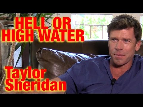 DP/30: Hell or High Water, Taylor Sheridan