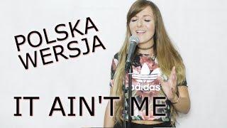 IT AIN'T ME (TO NIE JA) - Selena Gomez & Kygo POLSKA WERSJA   POLISH VERSION by Kasia Staszewska