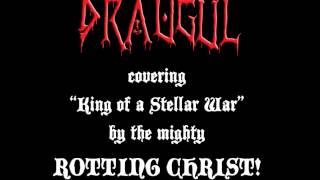 Draugûl - King of a Stellar War (Rotting Christ cover)