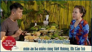 """NMAVVN - Cùng Việt Hương, Mr Cần Trô đi """"Chợ Quê"""" thưởng thức món ăn miền"""