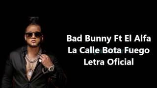 La Calle Bota Fuego - Letra - Bad Bunny Ft El Alfa (Fuego Letra) (Official Liryc Video)