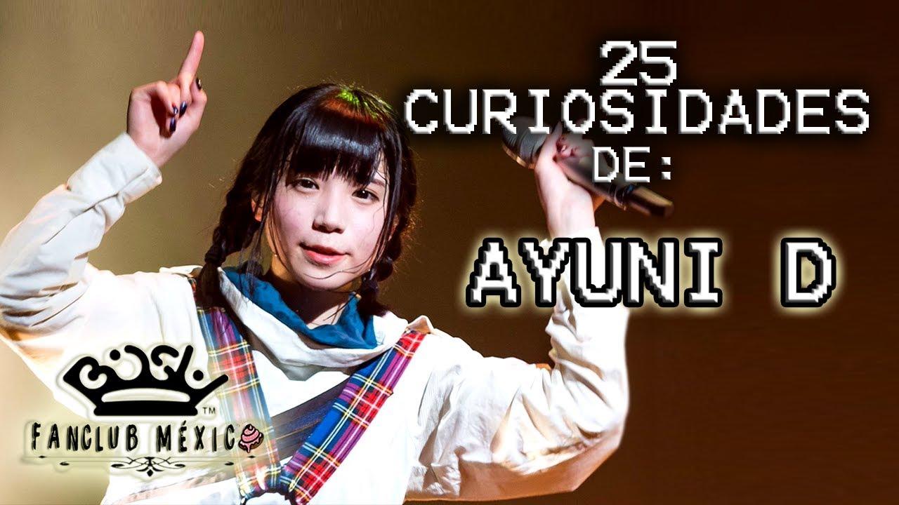 BiSH - 25 Curiosidades de アユニ・D  (Ayuni D) / BiSH FansClub México