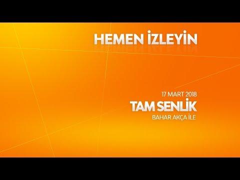 Tam Senlik 17 Mart 2018