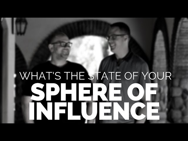 Realtors: HOW IS YOUR SPHERE OF INFLUENCE? Business Tip: Get Organized and Provide Value