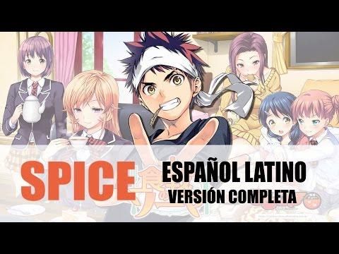 Shokugeki No Soma - Ending 1 - Spice (fandub Español Latino) ED FULL