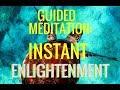 """Guided Meditation: 'Instant Enlightenment"""""""