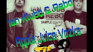 Ian Klubb & Rebo - Apple Juice Vozka (Jartada Mix)