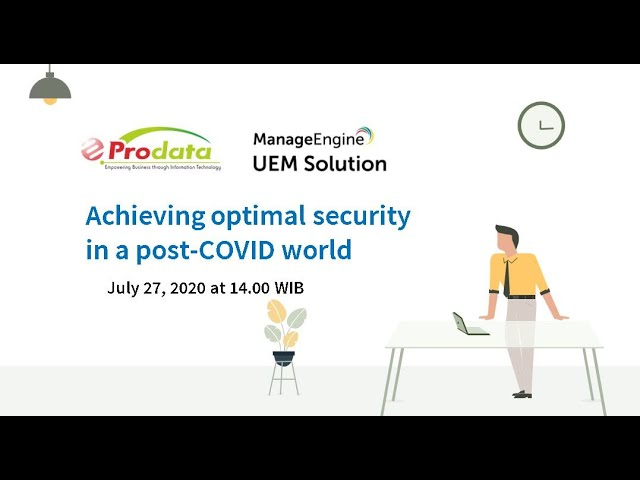 Free webinar UEM Prodata Manageengine - Achieving Optimal Security in a Post-COVID World