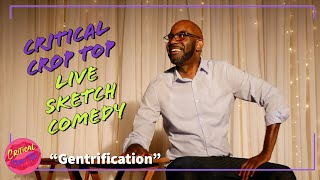 Gentrification - Critical Crop Top Sketch Comedy