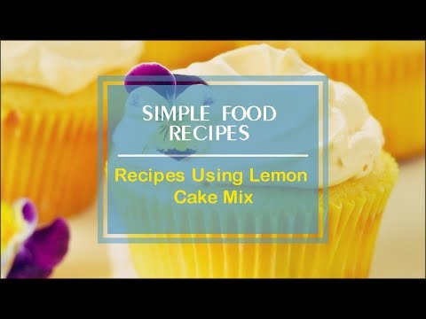 Recipes Using Lemon Cake Mix