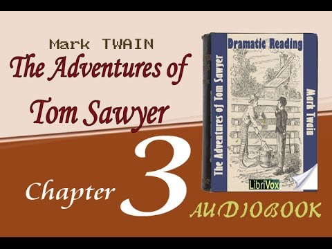 the adventures of tom sawyer audiobook chapter 03 chapter 3 youtube