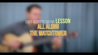 Video All Along The Watchtower | Easy Beginner Acoustic Guitar Lesson | Dylan | Hendrix download MP3, 3GP, MP4, WEBM, AVI, FLV Mei 2018