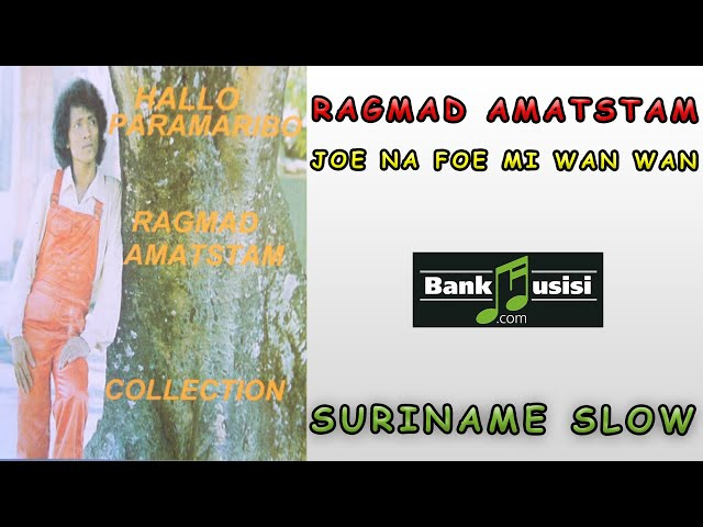 Ragmad Amatstam  - Joe Na Foe Mi Wan Wan | Bankmusisi